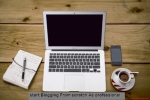 Start+Blogging+From+sratch