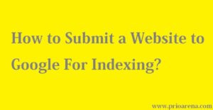 How to Submit Website to Google For Indexing