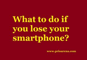What to do if you lose your smartphone?
