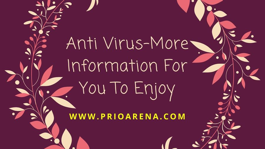 Anti+Virus+More+Information+For+You+To+Enjoy