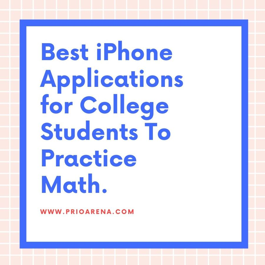 Best-iPhone-Applications-for-College-Students-To-Practice-Math
