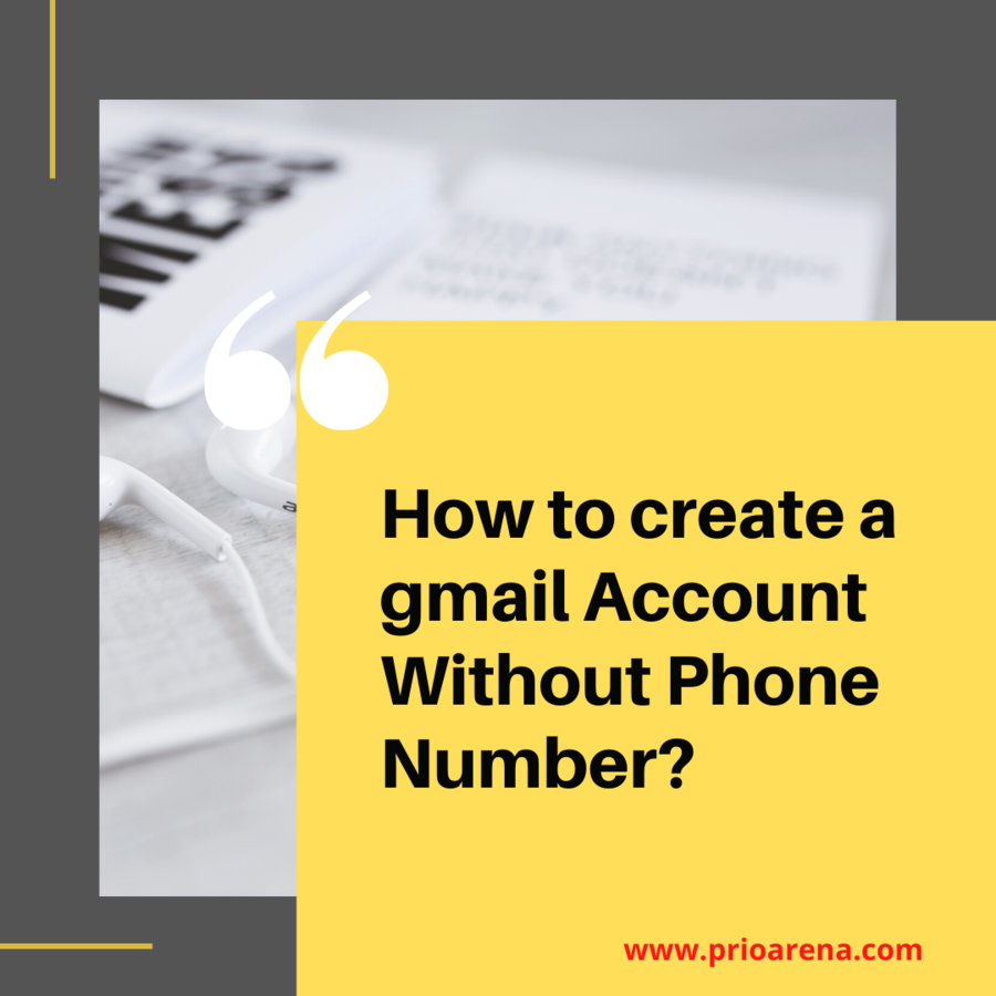 How-to-create-a-gmail-Account-Without-Phone-Number