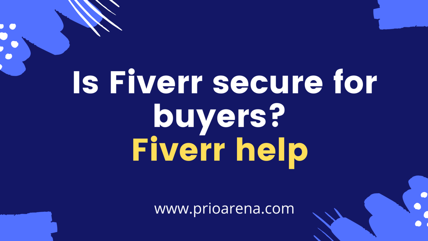 Is Fiverr secure for buyers_ Fiverr help