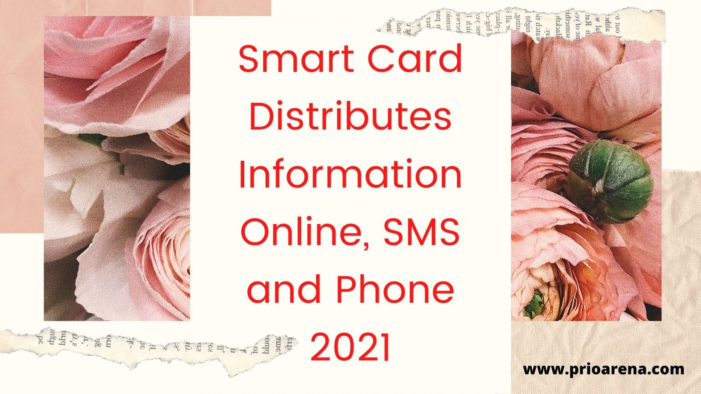 Smart-Card-Distributes-Information-Online-SMS-and-Phone-2021